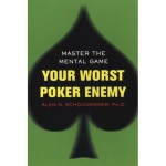 Alan-Schoonmaker-Your-Worst-Poker-Enemy